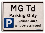 MG Td Car Owners Gift| New Parking only Sign | Metal face Brushed Aluminium MG Td Model